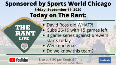 Photo of The Rant Live (9/11/20): David Ross and His Mysterious Decisions, Cubs Travel To Take on Brewers, and Much More!