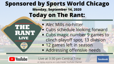 Photo of The Rant Live (9/14/20): Alec Mills No-hitter, Cubs Magic Number 9 to Clinch Playoff Spot, Addressing Offensive Needs